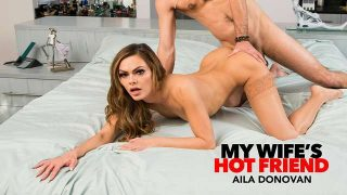 Aila Donovan – My Wife's Hot Friend  – Brazzztube