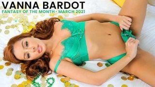 Vanna Bardot – March 2021 Fantasy Of The Month  – Brazzztube